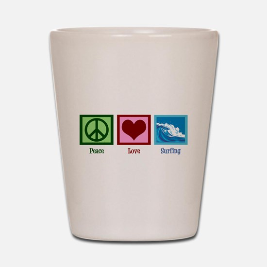 Peace Love Surfing Shot Glass