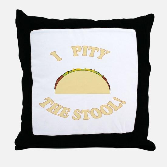 Tacos: Pity The Stool Throw Pillow