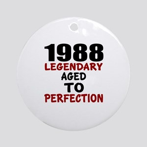 1988 Legendary Aged To Perfection Round Ornament