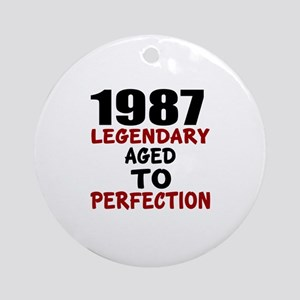 1987 Legendary Aged To Perfection Round Ornament