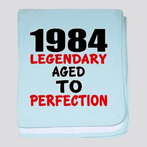 1984 Legendary Aged To Perfection baby blanket