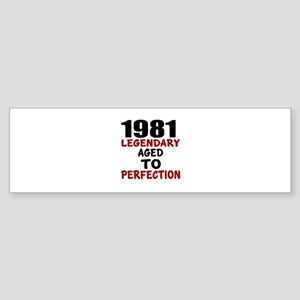 1981 Legendary Aged To Perfection Sticker (Bumper)
