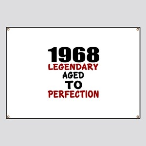 1968 Legendary Aged To Perfection Banner