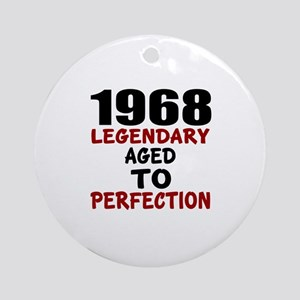 1968 Legendary Aged To Perfection Round Ornament
