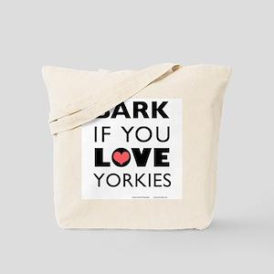 Bark if You Love Yorkies Tote Bag