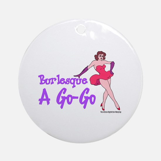 Burlesque A Go Go Ornament (Round)