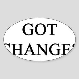 Got Change? Oval Sticker