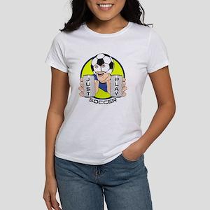 Just Play Soccer Women's T-Shirt