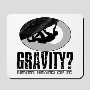 Gravity? Rock Climber Mousepad