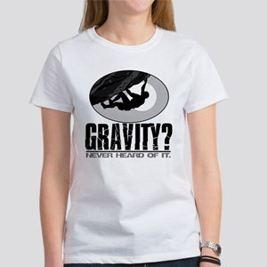 Gravity? Rock Climber Women's T-Shirt