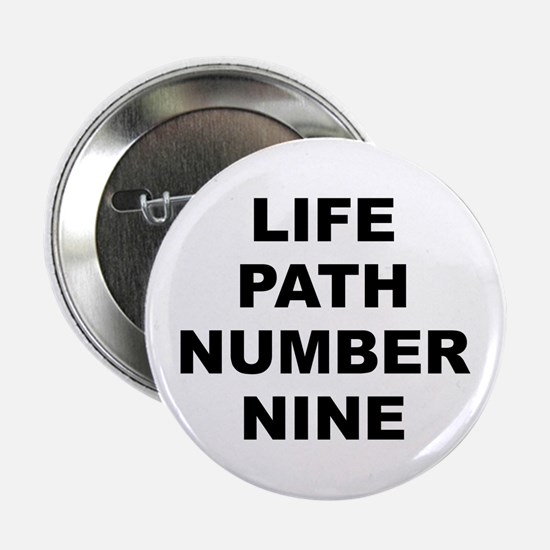 """Life Path Number Nine 2.25"""" Button"""