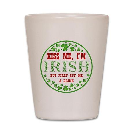 IRISH - BUY ME A DRINK Shot Glass