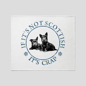 IF IT'S NOT SCOTTISH Throw Blanket