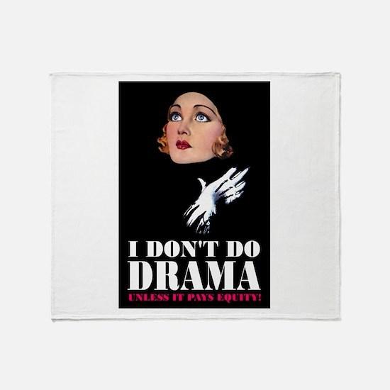 I DON'T DO DRAMA Throw Blanket