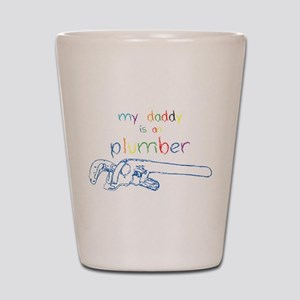 My Daddy-Plumber Shot Glass
