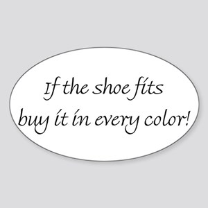 If the shoe fits... Oval Sticker