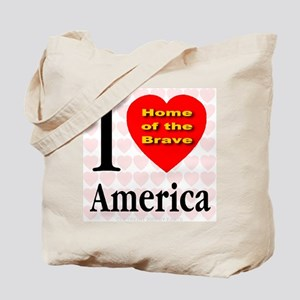 I Love America Home of the Br Tote Bag