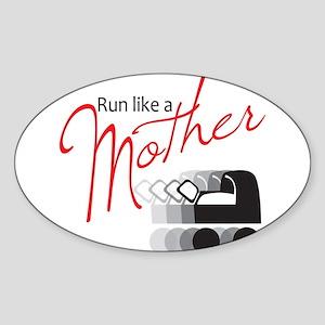 Run Like a Mother Sticker (Oval)
