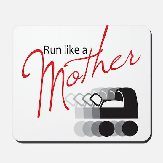Run Like a Mother Mousepad