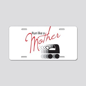 Run Like a Mother Aluminum License Plate