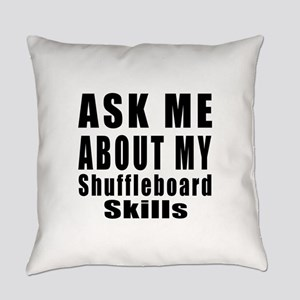 Ask About My Shuffleboard Skills Everyday Pillow