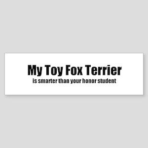 My Toy Fox Terrier is smarter Bumper Sticker
