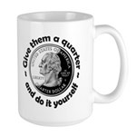 Give Them A Quarter Large Mug