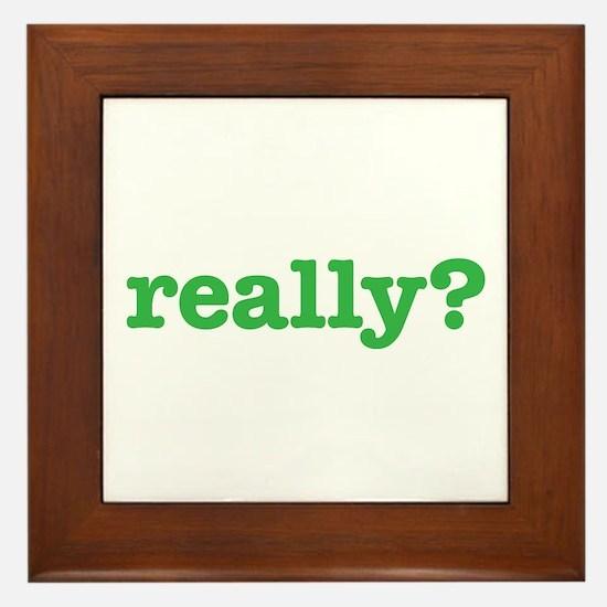 Really? Framed Tile