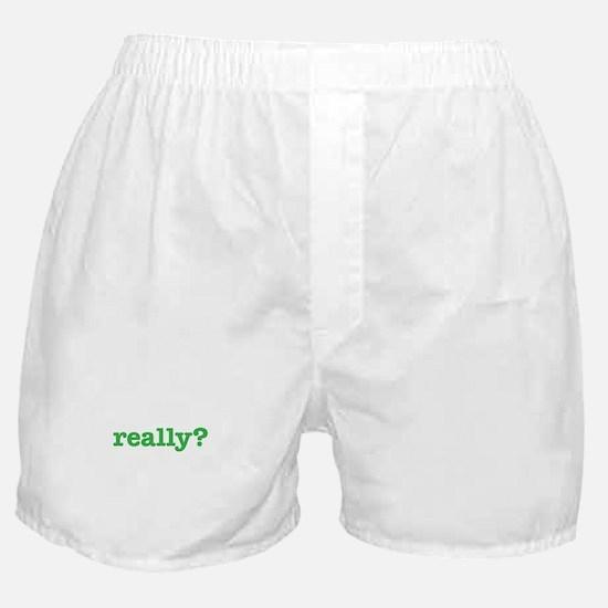 Really? Boxer Shorts