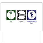Eat - Sleep - Ren Fair Yard Sign