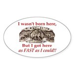 Not Born Here Sticker (Oval)