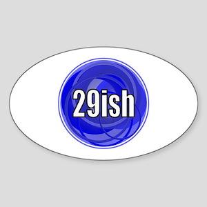 Not 30, 29ish Sticker (Oval)