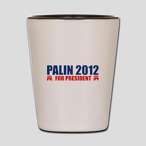 SARAH PALIN 2012 FOR PRESIDEN Shot Glass