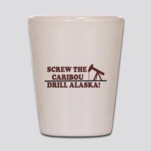 SCREW THE CARIBOU DRILL ALASK Shot Glass