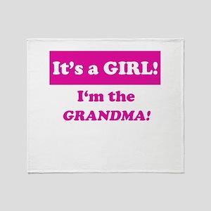 It's A Girl! I'm The Grandma Throw Blanket