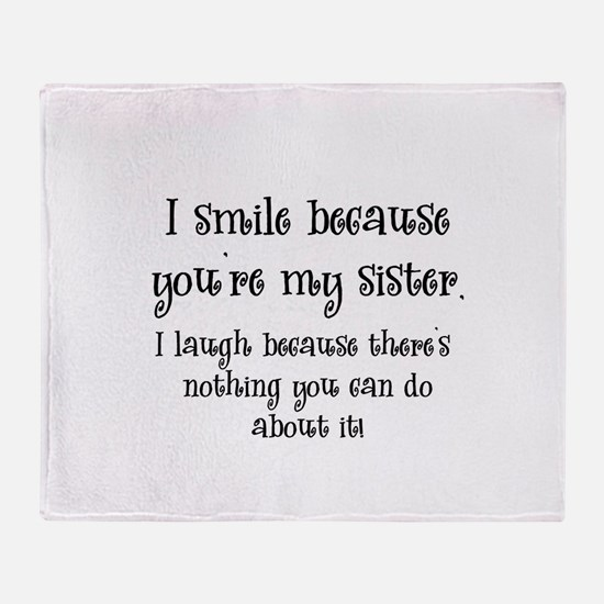 Because You're My Sister Throw Blanket
