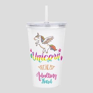Unicorn Because Adulti Acrylic Double-wall Tumbler