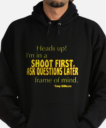 NCIS Quote: Shoot First Hoodie (dark)