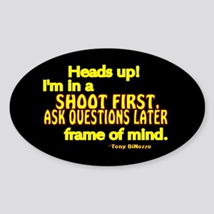 NCIS Quote: Shoot First Sticker (Oval)