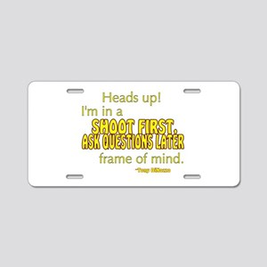 NCIS Quote: Shoot First Aluminum License Plate