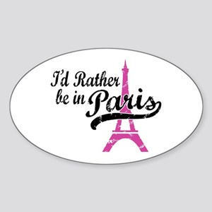 I'd Rather Be In Paris Sticker (Oval)