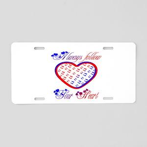 Follow your heart Aluminum License Plate