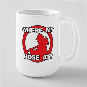 Where My Hose At? Large Mug