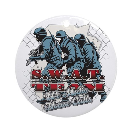 SWAT Team We Make House Calls Ornament (Round)