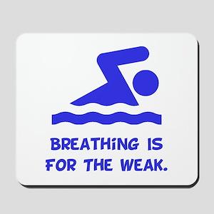 Breathing is for the weak! Mousepad