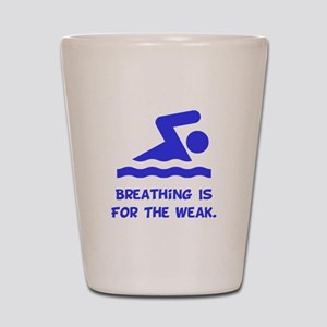 Breathing is for the weak! Shot Glass