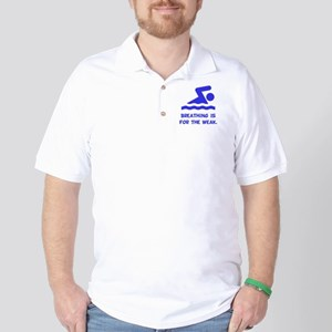 Breathing is for the weak! Golf Shirt