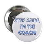 Step Aside, I'm the Coach! Button