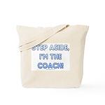 Step Aside, I'm the Coach! Tote Bag