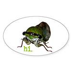 Cicada hi. Sticker (Oval 10 pk)